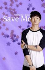 Save Me // c.h by cuddleme_mikey