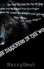 The Darkness Of The Woods [Narry Wolf Hybrid] by PerksOfShippingLarry