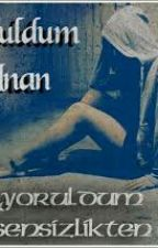 YORULDUM by bitanem474