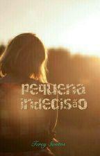 """""""Pequena Indecisão"""" by TercySantos"""