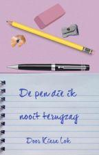 De pen die ik nooit terugzag by KiaraLok