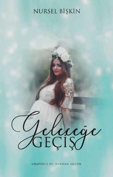 GELECEĞE GEÇİŞ /ARA VERİLDİ/