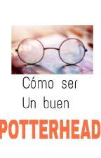 Como ser un buen PotterHead by lapizdelluvia_