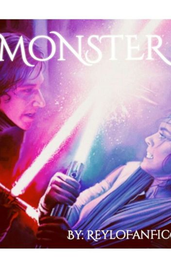 Monster (A Reylo FanFic) Wattys 2016