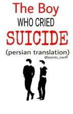 The Boy Who Cried Suicide (Persian Translation) by larents_iranff