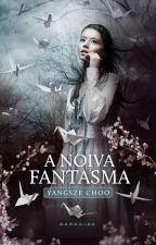 A Noiva Fantasma by PriscyllaMiranda
