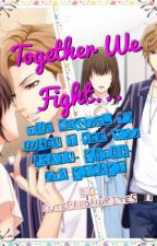 Together We Fight... ~The Sequel To When I See You Again- KBTBB- Ota~ by Cutepanda012