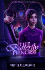 New Born Vampire Series 2: The Butterfly Princess (#BSAward2017) [COMPLETED✅] by YouVampiresS