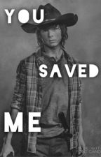 You Saved Me (Carl Grimes x reader) by missmusic15