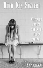 Kötü Kız Sözleri by holdanjg