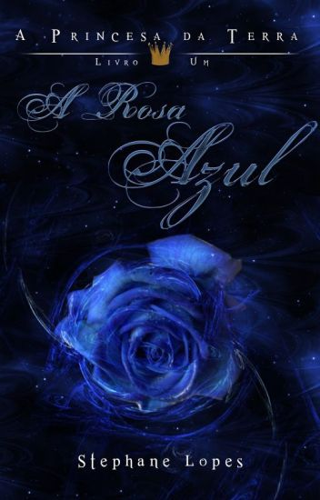 A Princesa da Terra - A Rosa Azul