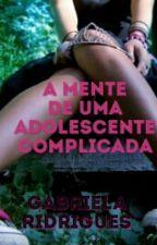 A Mente De Um Adolescente Complicado by gueybs