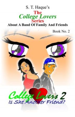 The College Lovers Series - 2. College Lovers 2: Is She Another Friend? by sthaque