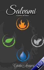 Salvami - il potere del fuoco by GiuliaArrigosi