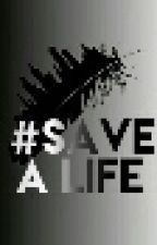Save A Life by no_suicide