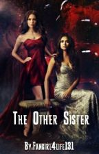 The Other Sister (SLOW UPDATES) by Fangirl4life131