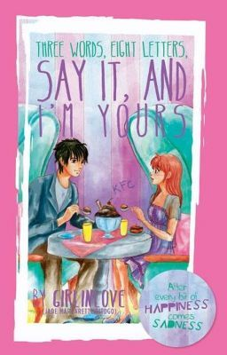 3 Words 8 Letters Say It And Im Yours Ebook