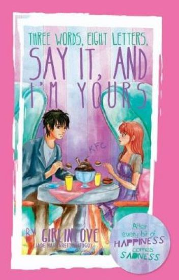 [PUBLISHED BOOK] Three words, Eight letters, Say it and I'm Yours