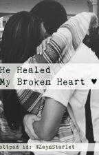 He Healed My Broken Heart ♥ by ZaynStarlet