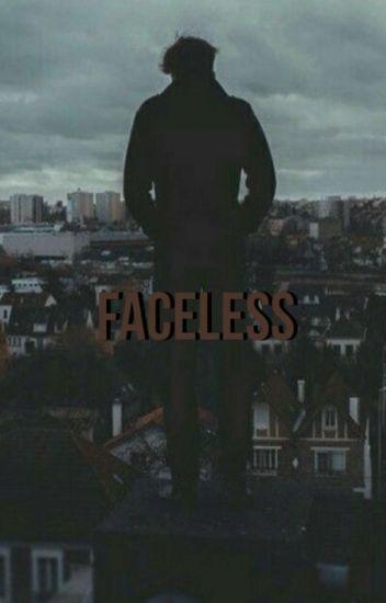Faceless ; 《joshler》✓