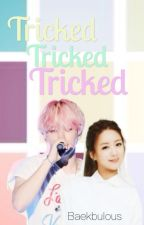 Tricked {Baekhyun} by baekbulous