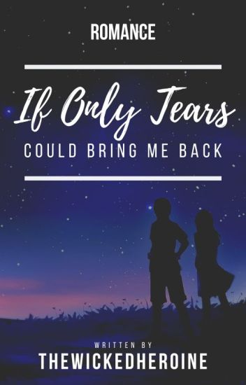 If Only Tears Could Bring Me Back