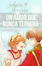 Sakura Y Shaoran Un Amor Que Nunca Terminara by kiranacoli