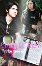 """DIARY OF PAST """"First Love is Never Die"""" by ebiiefebriana"""