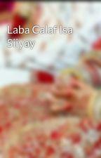 Laba Calaf Isa Siiyay  by MsSomali