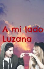 A MI LADO-LUZANA by Theprincess1001