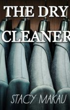 The Dry Cleaner by StacyMakau