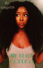 My Black Goddess by tangel16