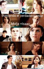 Buscando el verdadero amor- Malisaac by VictoriaAzocar