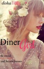 Diner Girl! (IN THE PROCESS OF EDITING!) by Elisha122