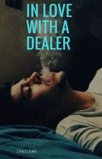 In love with a dealer | terminée by ChaClems