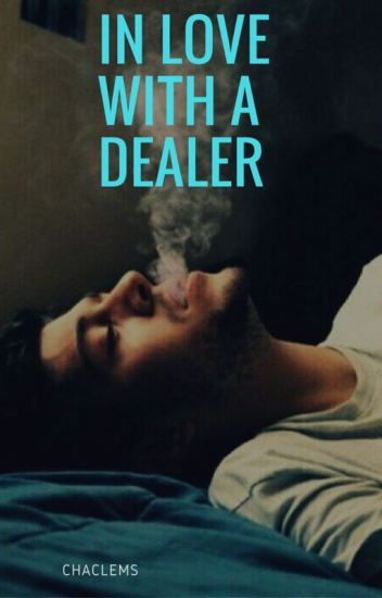 In love with a dealer | terminée