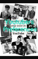 Youtuber Preferences by idek-bro-idek