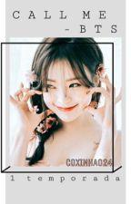Call Me - BTS/ Livro 1 by Coxinha024