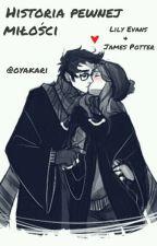 Historia pewnej miłości Lily Evans & James Potter [WOLNO PISANE] by oyakari