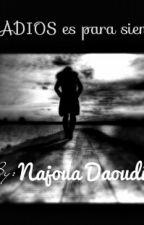 Un ADIOS es para siempre by NajouaDaoudi