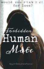 Forbidden Human Mate by mikeytoohood
