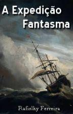 Expedição Fantasma by RafilskyFerreira