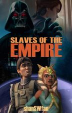 Slaves Of The Empire by shanSWfan