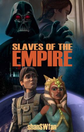 Slaves Of The Empire {1} by shanSWfan