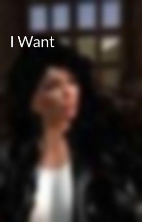 I Want by CarolynMcBride