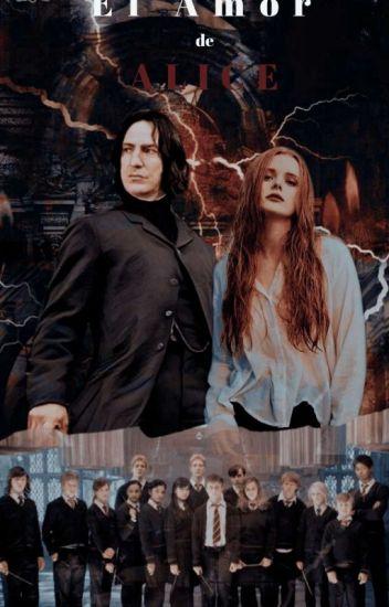 El Amor De Alice (Severus Snape)#1 #WSAwards #PNovel#wattys2017