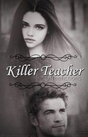 Killer teacher by freefictions