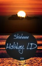 Holiday. I L.D by Shieleeee