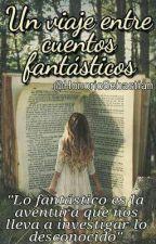 Un Viaje Entre Cuentos Fantásticos by HonorioSebastian