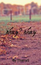 Okay? Okay l.s by Park_Docinho